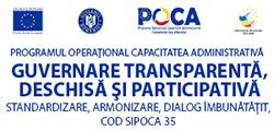 """""""Guvernare transparentă, deschisă și participativă – standardizare, armonizare, dialog îmbunătățit"""""""